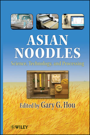 Asian Noodles: Science, Technology & Processing